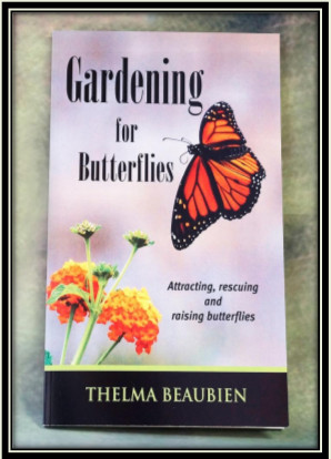 Gardening for Butterflies - Thelma Beaubien